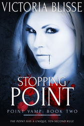 Stopping Point by Victoria Blisse