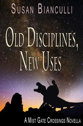 Old Disciplines, New Uses by Susan Bianculli