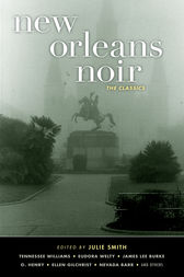 New Orleans Noir: The Classics by Julie Smith