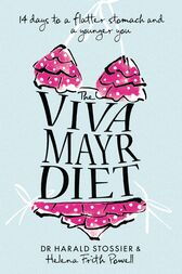 The Viva Mayr Diet: 14 days to a flatter stomach and a younger you by Dr Harald Stossier