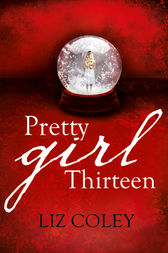 Pretty Girl Thirteen by Liz Coley