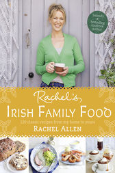 Rachel's Irish Family Food: A collection of Rachel's best-loved family recipes by Rachel Allen