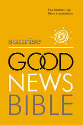 Sunrise Good News Bible (GNB): The Bestselling Bible Translation by William Collins