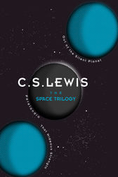 The Space Trilogy by C. S. Lewis