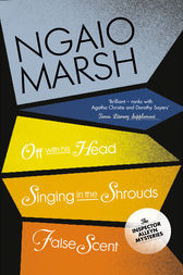 Inspector Alleyn 3-Book Collection 7: Off With His Head, Singing in the Shrouds, False Scent by Ngaio Marsh