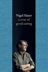 A Year of Good Eating: The Kitchen Diaries III by Nigel Slater