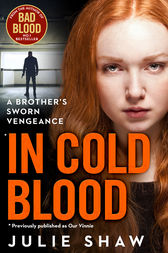 In Cold Blood: A Brother's Sworn Vengeance by Julie Shaw