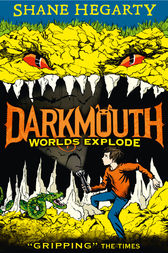 Worlds Explode (Darkmouth, Book 2) by Shane Hegarty