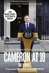 Cameron at 10: From Election to Brexit by Anthony Seldon