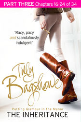The Inheritance: Part Three, Chapters 16–24 of 34 by Tilly Bagshawe