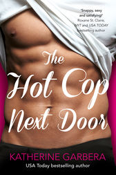 The Hot Cop Next Door by Katherine Garbera