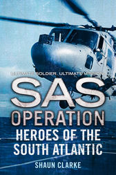 Heroes of the South Atlantic (SAS Operation) by Shaun Clarke