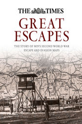 Great Escapes: The story of MI9's Second World War escape and evasion maps by Barbara Bond