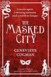 The Masked City: The Invisible Library 2 by Genevieve Cogman