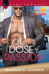 A Dose Of Passion (Mills & Boon Kimani) (Kimani Hotties, Book 70) by Sharon C. Cooper