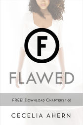 Flawed Chapters 1-5 by Cecelia Ahern