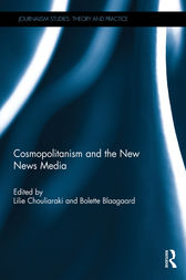Cosmopolitanism and the New News Media by Lilie Chouliaraki