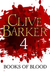 Books of Blood Volume 4 by Clive Barker