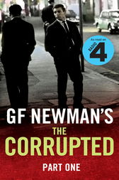 The Corrupted Part One by G.F. Newman