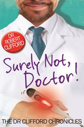 Surely Not, Doctor! by Robert Clifford