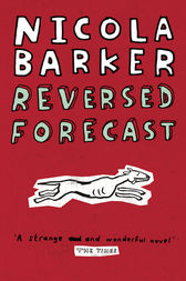 Reversed Forecast / Small Holdings by Nicola Barker