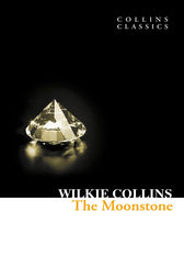 The Moonstone (Collins Classics) by Wilkie Collins