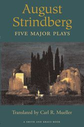 August Strindberg: Five Major Plays by Carl Mueller