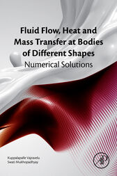 Fluid Flow, Heat and Mass Transfer at Bodies of Different Shapes by Kuppalapalle Vajravelu
