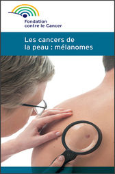 Mélanome et cancer de la peau by Fondation contre le cancer