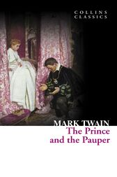 The Prince and the Pauper (Collins Classics) by Mark Twain