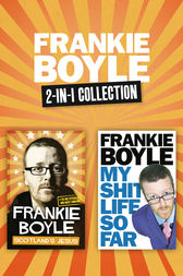 Scotland's Jesus and My Shit Life So Far 2-in-1 Collection by Frankie Boyle