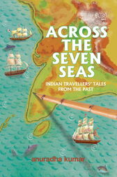 Across The Seven Seas by Anuradha Kumar