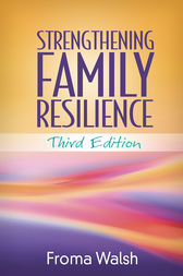 Strengthening Family Resilience, Third Edition by Froma Walsh