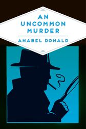 An Uncommon Murder by Anabel Donald