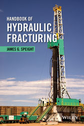 Handbook of Hydraulic Fracturing by James G. Speight