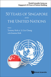 50 Years of Singapore and the United Nations by Tommy Koh