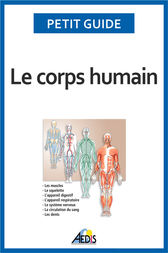 Le corps humain by Petit Guide