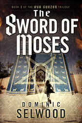 The Sword of Moses by Dominic Selwood