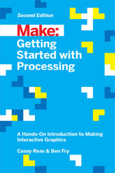 Getting Started with Processing by Casey Reas