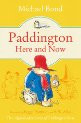 Paddington Here and Now by Michael Bond
