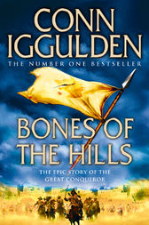 Bones of the Hills (Conqueror, Book 3) by Conn Iggulden
