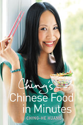 Ching's Chinese Food in Minutes by Ching-He Huang