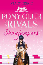 Showjumpers (Pony Club Rivals, Book 2) by Stacy Gregg