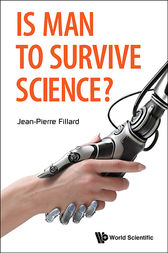 Is Man to Survive Science? by Jean-Pierre Fillard