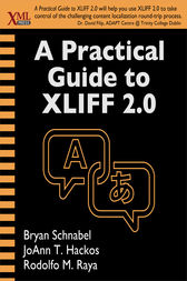 A Practical Guide to XLIFF 2.0 by Bryan Schnabel