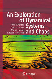 An Exploration of Dynamical Systems and Chaos by John H. Argyris