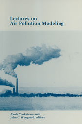 Lectures on Air Pollution Modeling by Akula Venkatram