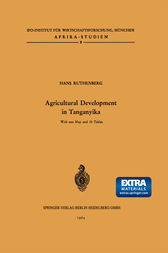 Agricultural Development in Tanganyika by H. Ruthenberg