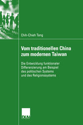 Vom traditionellen China zum modernen Taiwan by Chih-Chieh Tang