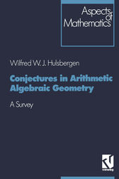 Conjectures in Arithmetic Algebraic Geometry by Wilfred W. J. Hulsbergen